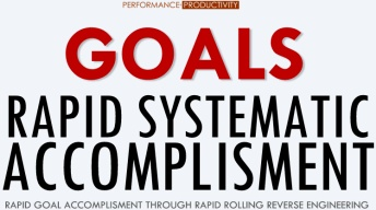 GOALS - Rapid Systematic Accomplishment Through Rapid Goal Reverse Engineering