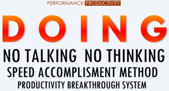D O I N G. Speed Accomplishment Method & Productivity Breakthrough System