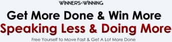 Becoming a More Consistent Winner - Speaking Less & Doing More
