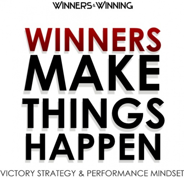 Winning: Winners Make Things Happen